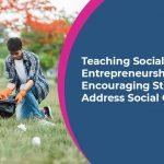 Teaching Social Entrepreneurship at school level: Encouraging Students to Address Social Challenges