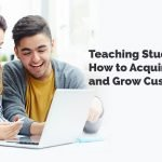 Teaching Students How to Acquire, Retain and Grow Customers